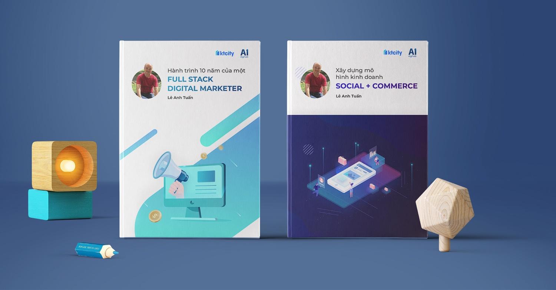 Ebook Full Stack Digital Marketer & Xây dựng mô hình kinh doanh Social + Commerce 1